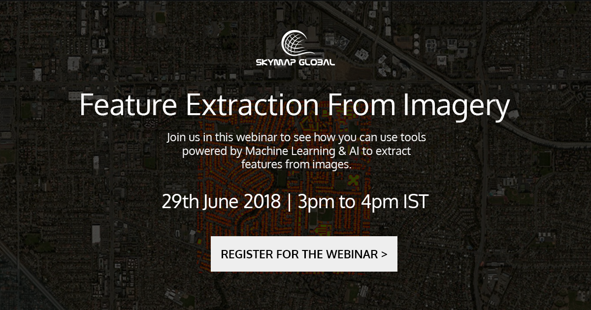 Webinar: Feature Extraction from Imagery - SkyMap Global